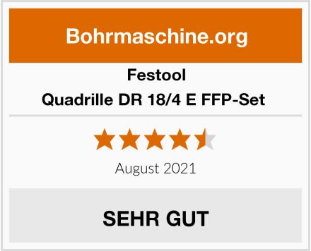 Festool Quadrille DR 18/4 E FFP-Set  Test