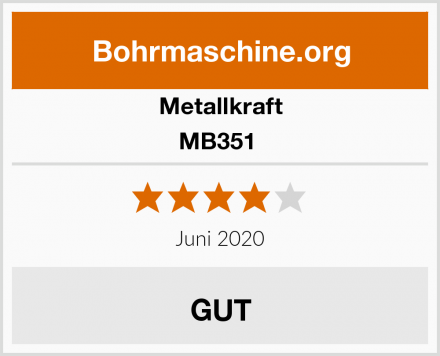 Metallkraft MB351  Test