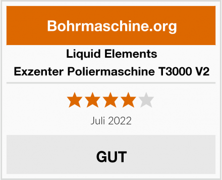 Liquid Elements Exzenter Poliermaschine T3000 V2 Test