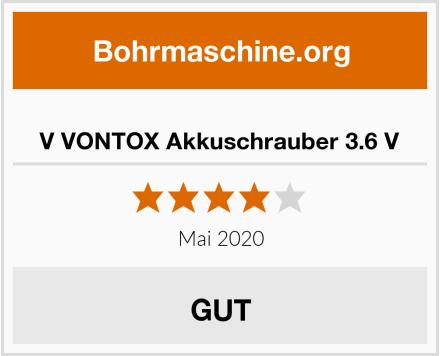 V VONTOX Akkuschrauber 3.6 V Test